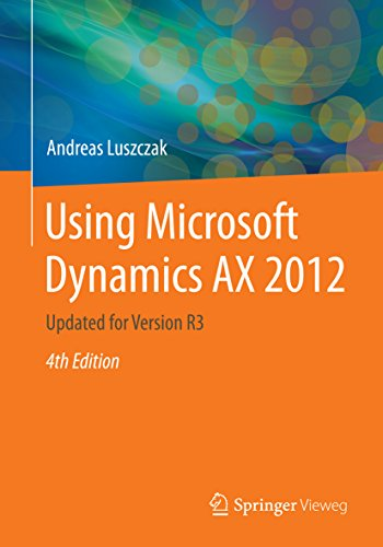 Using Microsoft Dynamics AX 2012: Updated for Version R3 (English Edition)