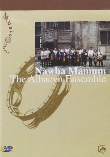 Nawba Mamum - The Albacyn Ensemble [2003] [Edizione: Regno Unito]