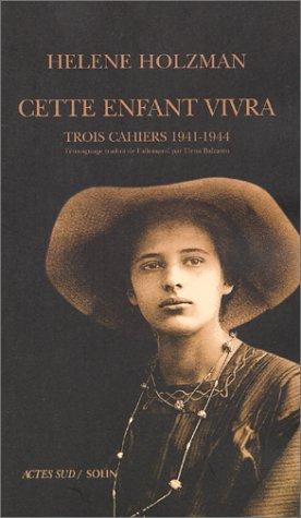Cette enfant vivra : Trois cahiers 1941-1944