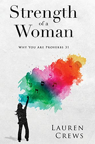 Strength of a Woman: Why You Are Proverbs 31