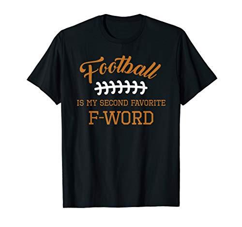 Football Is My Second Favorite F Word Men Women Touchdown T-Shirt