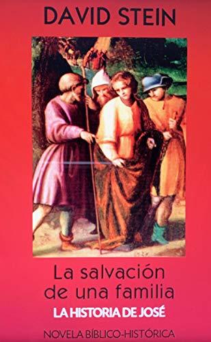 José, su historia: La salvación de una familia (Antiguo Testamento nº 4)