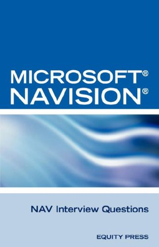 Microsoft Nav Interview Questions: Unofficial Microsoft Navision Business Solution Certification Review