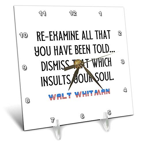 3dRose Walt Whitman Quote. Re-Examine All That You Have Been Told. - Desk Clocks (dc_344510_1)