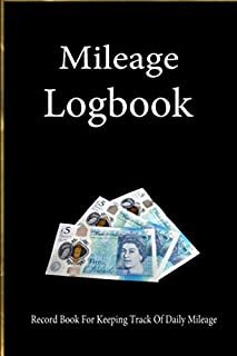Mileage Logbook: Record Book For Keeping Track Of Daily Mileage