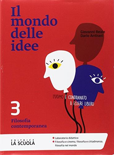 Il mondo delle idee. CLIL. Per le Scuole superiori. Con e-book. Con espansione online. Filosofia contemporanea (Vol. 3)