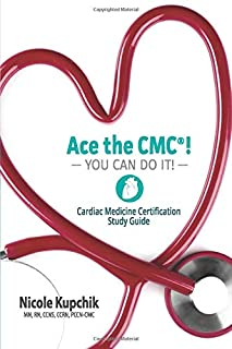 Ace the CMC! You Can Do It!: Cardiac Medicine Certification Study Guide