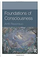 Foundations of Consciousness (Foundations of Psychology)