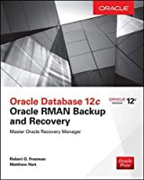 Oracle Database 12c Oracke RMAN Backup and Recovery