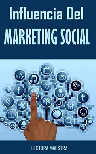 Influencia Del Marketing Social: Libro Influencia Del Marketing Social (Ganar Dinero)
