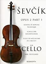 Sevcik for Cello - Opus 2, Part 1: School of Bowing Technique