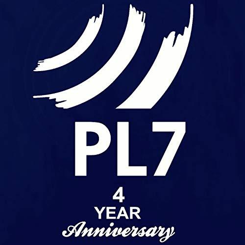 PL7 4 YEAR ANNIVERSARY