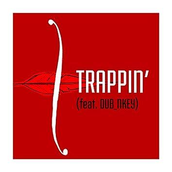 Trappin' (feat. Dub_Nkey)