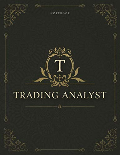 Notebook Trading Analyst Job Title Luxury Cover Lined Journal: Daily Journal, Work List, Homework, Daily, Appointment , A4, 8.5 x 11 inch, Gym, 120 Pages, 21.59 x 27.94 cm