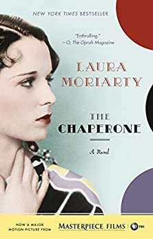The Chaperone by [Laura Moriarty]