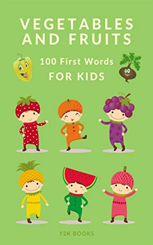 Vegetables and Fruits 100 First Words for Kids: Cartoon pictures and simple words for ages 4-8. (English Edition)