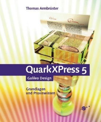 QuarkXPress 5, mit CD (Galileo Design)