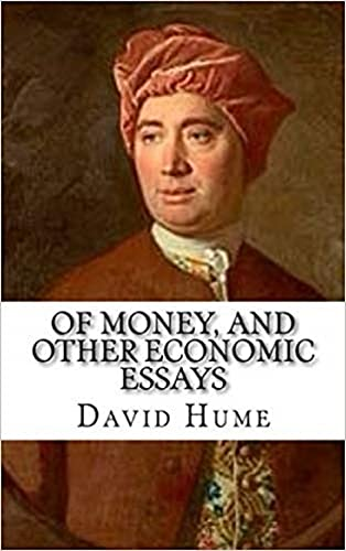 Of Money, and Other Economic Essays Annotated (English Edition)