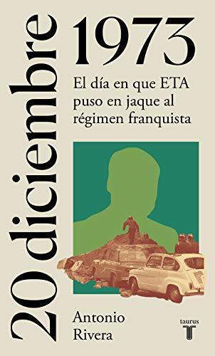 20 de diciembre de 1973: El día en que ETA puso en jaque al régimen franquista (La España del siglo XX en siete días)