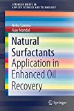 Natural Surfactants: Application in Enhanced Oil Recovery (SpringerBriefs in Applied Sciences and...