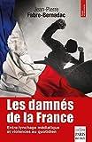 Les damnés de la France - Le lynchage des mal-pensants