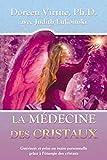 La médecine des cristaux - Guérison et prise en main personnelle grâce à l'énergie des cristaux - ADA - 06/07/2006