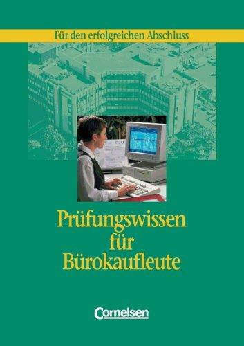 Büroberufe - Prüfungswissen für Bürokaufleute: Für den erfolgreichen Abschluss: Schülerbuch