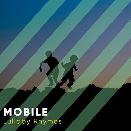 # Mobile Lullaby Rhymes
