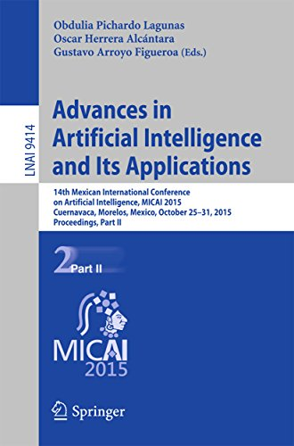 Advances in Artificial Intelligence and Its Applications: 14th Mexican International Conference on Artificial Intelligence, MICAI 2015, Cuernavaca, Morelos, ... Science Book 9414) (English Edition)