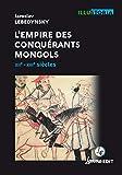 L'empire des conquérants mongols - XIIe-XIIIe siècles