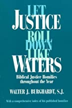 Let Justice Roll Down Like Waters: Biblical Justice Homilies Throughout the Year
