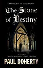 The Stone of Destiny (A Brother Athelstan Mystery, 20)