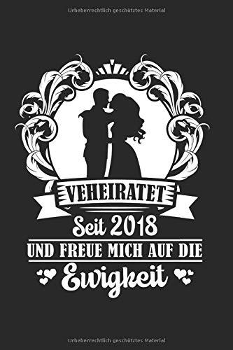 Verheiratet Seit 2018 Und Freue Mich Auf Die Ewigkeit: Baumwollhochzeit & 2.Hochzeitstag Notizbuch 6'x9' Paar Geschenk für Ehe & 2 Jahre