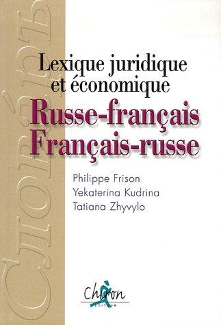 Russe - français / Français - russe : Lexique juridique et économique