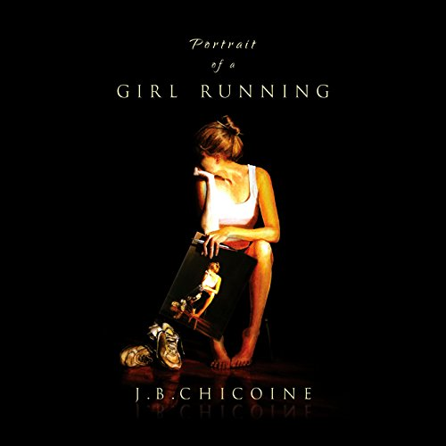 Portrait of a Girl Running     Portraits, Book 1              By:                                                                                                                                 J B Chicoine                               Narrated by:                                                                                                                                 Carolyn Nicely                      Length: 9 hrs and 11 mins     3 ratings     Overall 3.0