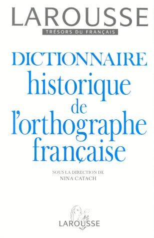 Dictionnaire historique de l'orthographe française