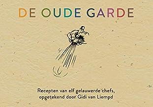 De Oude Garde: Recepten van elf gelauwerde chefs