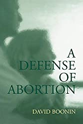 Book cover: A Defense of Abortion by David Boonin