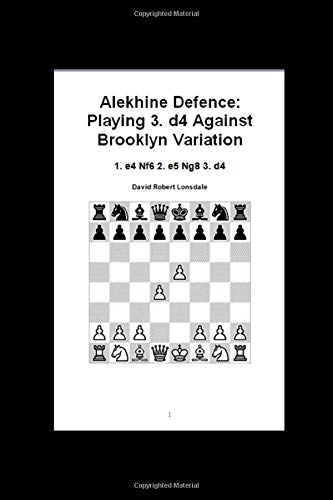 Alekhine Defence: Playing 3. d4 Against Brooklyn Variation: 1. e4 Nf6 2. e5 Ng8 3. d4
