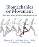 Biomechanics of Movement: The Science of Sports, Robotics, and Rehabilitation