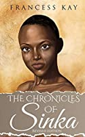 The Chronicles of Sinka: The Chronicles of Sinka