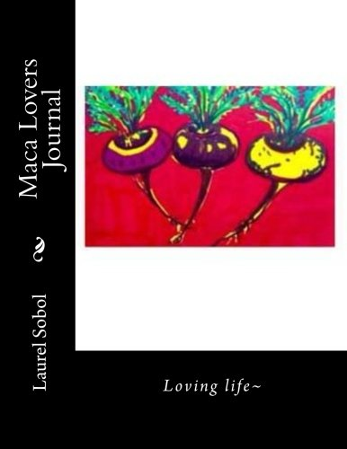Maca Lovers Journal (Organic Lifestyle Today, Band 21)