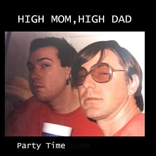 High Mom, High Dad
