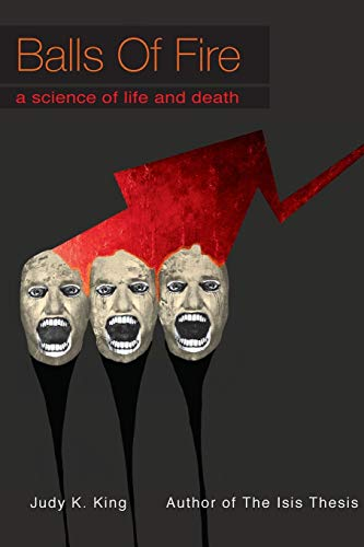 Balls of Fire: a Science of Life and Death