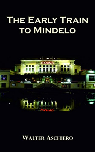 The Early Train to Mindelo: Poker, Politics and Painkillers (English Edition)