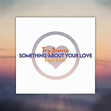 Something About Your Love