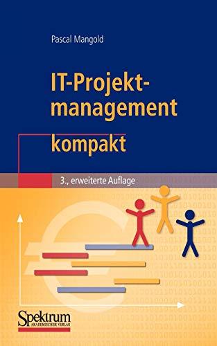 IT-Projektmanagement kompakt (IT kompakt) (German Edition)