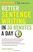 Better Sentence-Writing in 30 Minutes a Day (Better English Series)