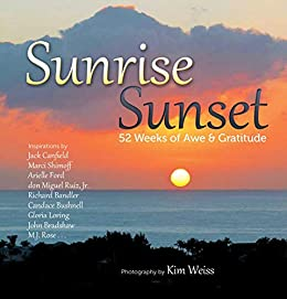 Sunrise, Sunset: 52 Weeks of Awe and Gratitude by [Kim Weiss]