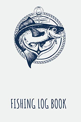 The Ultimate Fishing Log Book: The perfect gift for a fisherman